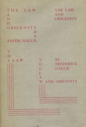 THE LAW AND OBSCENITY. Frederick Hallis