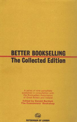 BETTER BOOKSELLING. Gerald Bartlett.