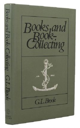 BOOKS AND BOOK-COLLECTING. G. L. Brook