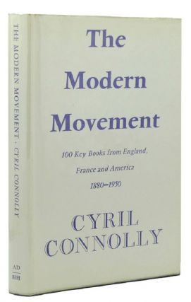 THE MODERN MOVEMENT. Cyril Connolly, Compiler.