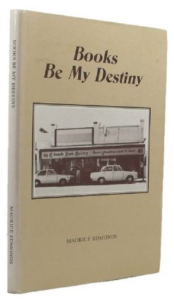 BOOKS BE MY DESTINY. Maurice Edmonds.