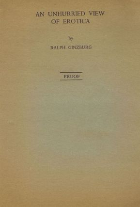 AN UNHURRIED VIEW OF EROTICA. Ralph Ginzburg.
