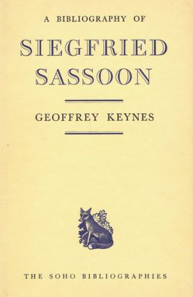 A BIBLIOGRAPHY OF SIEGFRIED SASSOON. Siegfried Sassoon, Geoffrey Keynes