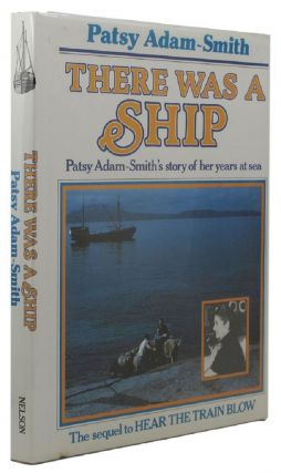 THERE WAS A SHIP. Patsy Adam-Smith.