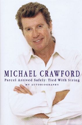 PARCEL ARRIVED SAFELY: TIED WITH STRING. Michael Crawford.