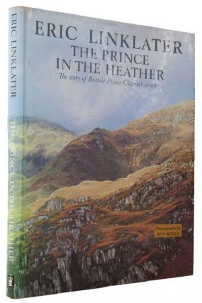 THE PRINCE IN THE HEATHER. Eric Linklater, Prince Charles Edward Stuart