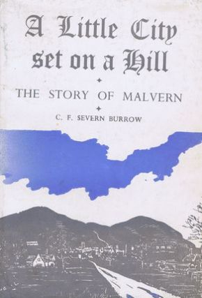 A LITTLE CITY SET ON A HILL. C. F. Severn Burrow.