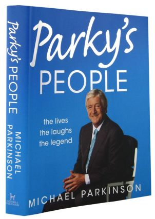 PARKY'S PEOPLE. Michael Parkinson.