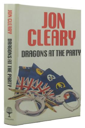 DRAGONS AT THE PARTY. Jon Cleary.