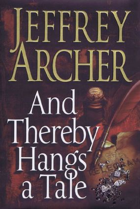 AND THEREBY HANGS A TALE. Jeffrey Archer.