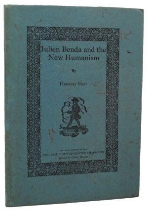 JULIEN BENDA AND THE NEW HUMANISM. Herbert Read