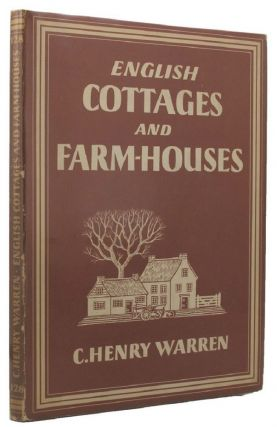 ENGLISH COTTAGES AND FARM-HOUSES. Britain in Pictures 128, C. Henry Warren.