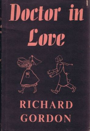 DOCTOR IN LOVE. Richard Gordon.