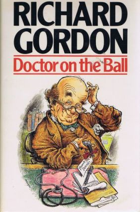 DOCTOR ON THE BALL. Richard Gordon.