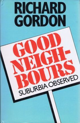 GOOD NEIGHBOURS. Richard Gordon
