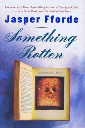 SOMETHING ROTTEN. Jasper Fforde