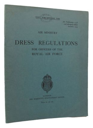 DRESS REGULATIONS FOR OFFICERS OF THE ROYAL AIR FORCE. Royal Air Force Great Britain