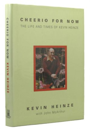 CHEERIO FOR NOW. Kevin Heinze, John Mcarthur