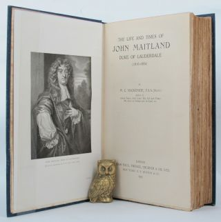 THE LIFE AND TIMES OF JOHN MAITLAND, DUKE OF LAUDERDALE (1616-1682).