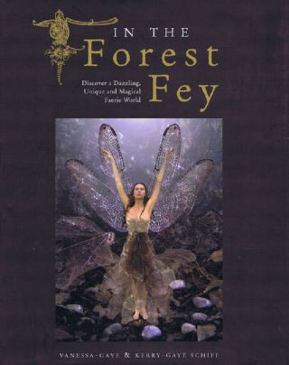 IN THE FOREST FEY. Kerry-Gaye Schiff, Vanessa-Gaye