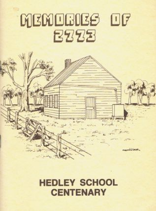 MEMORIES OF 2773. HEDLEY SCHOOL CENTENARY. Joyce Avery, Beryl Atkin, Compiler.
