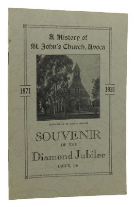 A HISTORY OF ST. JOHN'S CHURCH, AVOCA:. Arthur Bell