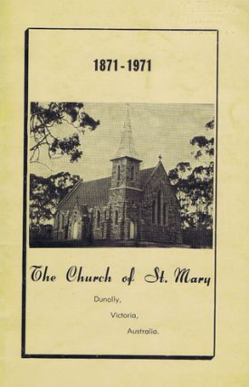 HISTORY OF ST. MARY'S ROMAN CATHOLIC CHURCH, DUNOLLY. Ronald Leslie Carless, Compiler.