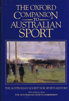 THE OXFORD COMPANION TO AUSTRALIAN SPORT. Wray Vamplew, others