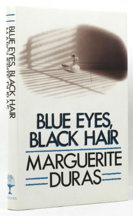 BLUE EYES, BLACK HAIR. Marguerite Duras