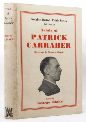 THE TRIALS OF PATRICK CARRAHER. Patrick Carraher, George Blake.