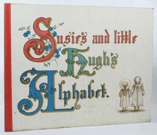 SUSIE'S AND LITTLE HUGH'S ALPHABET.