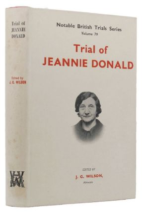 THE TRIAL OF JEANNIE DONALD. Jeannie Donald, John G. Wilson.