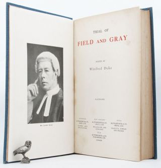 TRIAL OF FIELD AND GRAY. Jack Alfred Field, William Thomas Gray, Winifred Duke.