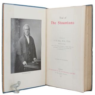 TRIAL OF THE STAUNTONS. J. B. Atlay, The Stauntons