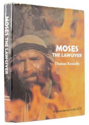 MOSES THE LAWGIVER. Thomas Keneally.