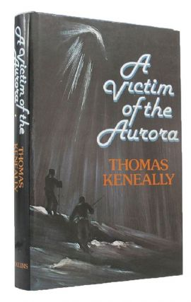 A VICTIM OF THE AURORA. Thomas Keneally