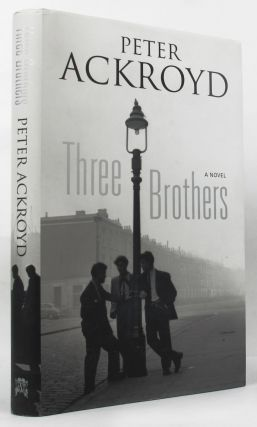THREE BROTHERS. Peter Ackroyd