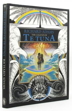 THE LEGEND OF TE TUNA. Richard Adams