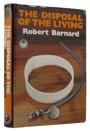 THE DISPOSAL OF THE LIVING. Robert Barnard.
