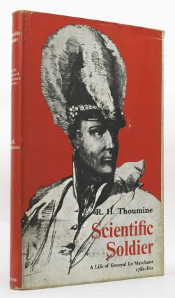 SCIENTIFIC SOLDIER. General John Le Marchant, R. H. Thoumine.
