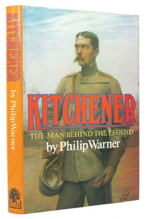 KITCHENER. Lord Kitchener, Philip Warner, Horatio Herbert
