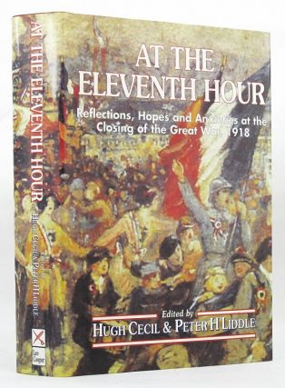 AT THE ELEVENTH HOUR. Hugh Cecil, Peter H. Liddle