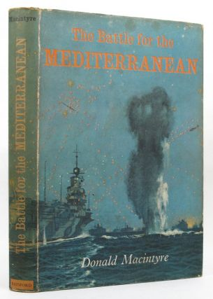THE BATTLE FOR THE MEDITERRANEAN. Donald Macintryre.