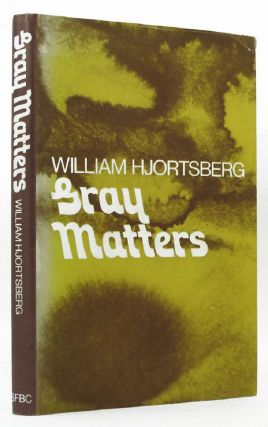 GRAY MATTERS. William Hjortsberg.