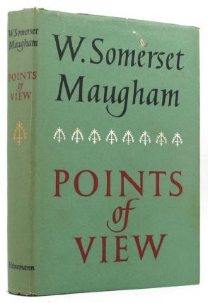 POINTS OF VIEW. W. Somerset Maugham