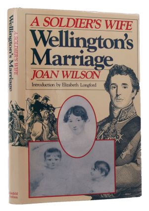 WELLINGTON'S MARRIAGE. Joan Wilson.