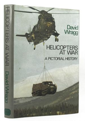 HELICOPTERS AT WAR. David Wragg.