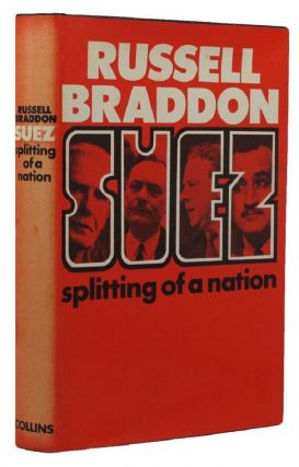 SUEZ: SPLITTING OF A NATION. Russell Braddon