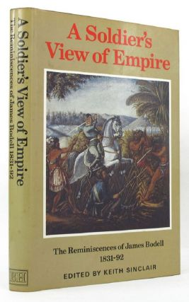 A SOLDIER'S VIEW OF EMPIRE. James Bodell