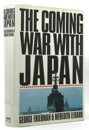 THE COMING WAR WITH JAPAN. George Friedman, Meredith Lebard.